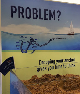 Pic of poster with words: Problem? Dropping your anchor gives you time to think