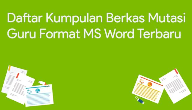 Daftar Kumpulan Berkas Mutasi Guru Format MS Word Terbaru
