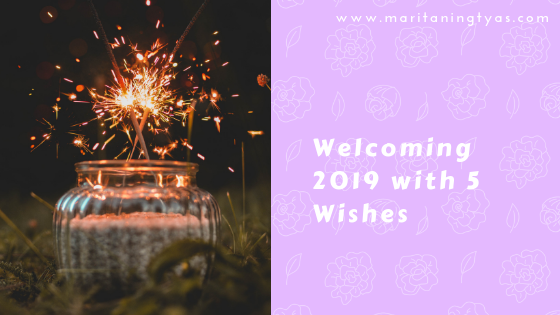 Welcoming 2019 with 5 Wishes