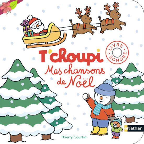 T'choupi, Mes chansons de Noël - Livre sonore