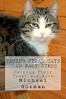 Image: Taming Feral Cats - 10 Easy Steps: Gaining Their Trust and Love | Kindle Edition | by Michael Gorman (Author). Publication Date: December 15, 2016