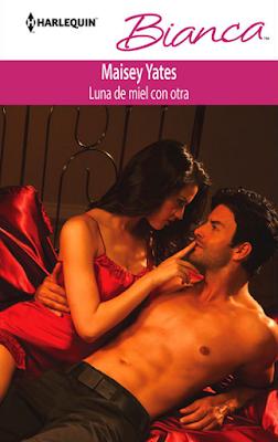 Maisey Yates - Luna De Miel Con Otra