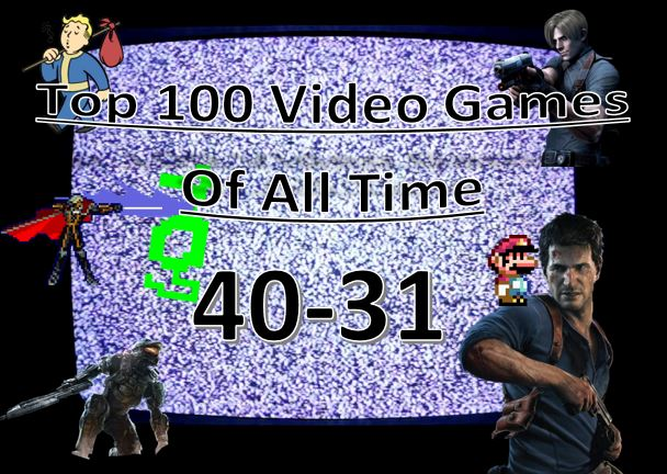 Top 100 Video Games Of All Time 40 31