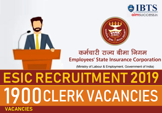 ESIC Clerk Recruitment Notification 2019 1900 Vacancies (Apply Now)