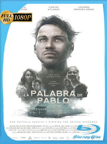 La Palabra De Pablo (2018) HD [1080p] Latino [GoogleDrive] TeslavoHD