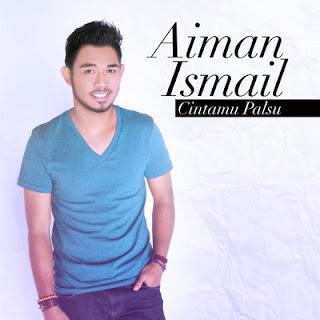 Cintamu Palsu - Aiman Ismail