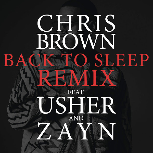 Chris Brown - Back To Sleep REMIX (feat. Usher & ZAYN) - Single Cover