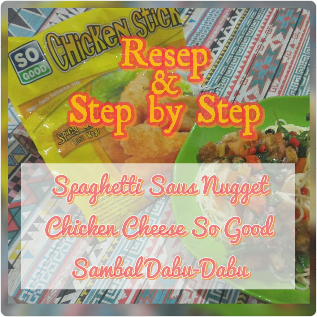 Resep Spaghetti Saus Nugget Chicken Cheese So Good Sambal