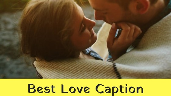 Best Love Caption for Facebook and Insta