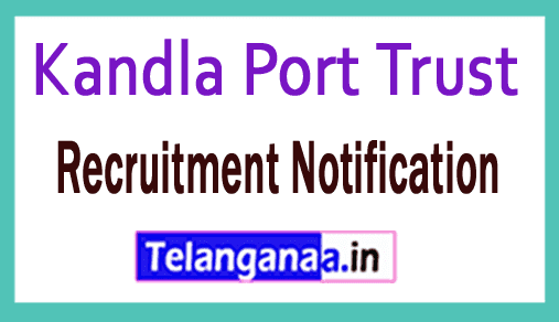 Kandla Port Trust Recruitment Notification