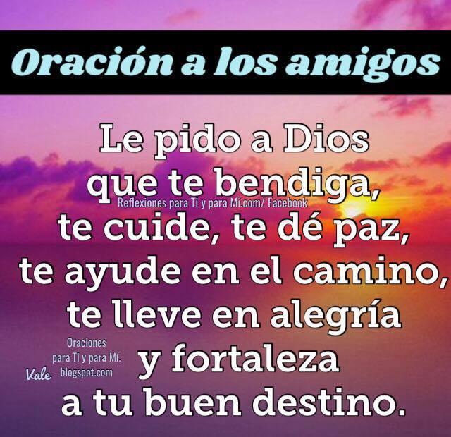 Le pido a Dios que te bendiga, te cuide, te dé paz, te ayude en el camino, te lleve en alegría y fortaleza a tu buen destino.