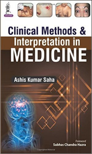 Clinical Methods & Interpretation in Medicine (2015) [PDF]- Ashis Kumar Saha