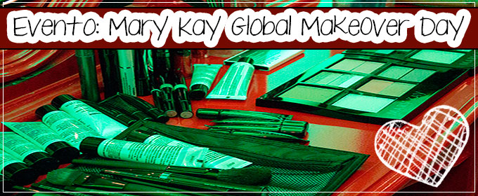 Evento: Mary Kay Global Makeover Day