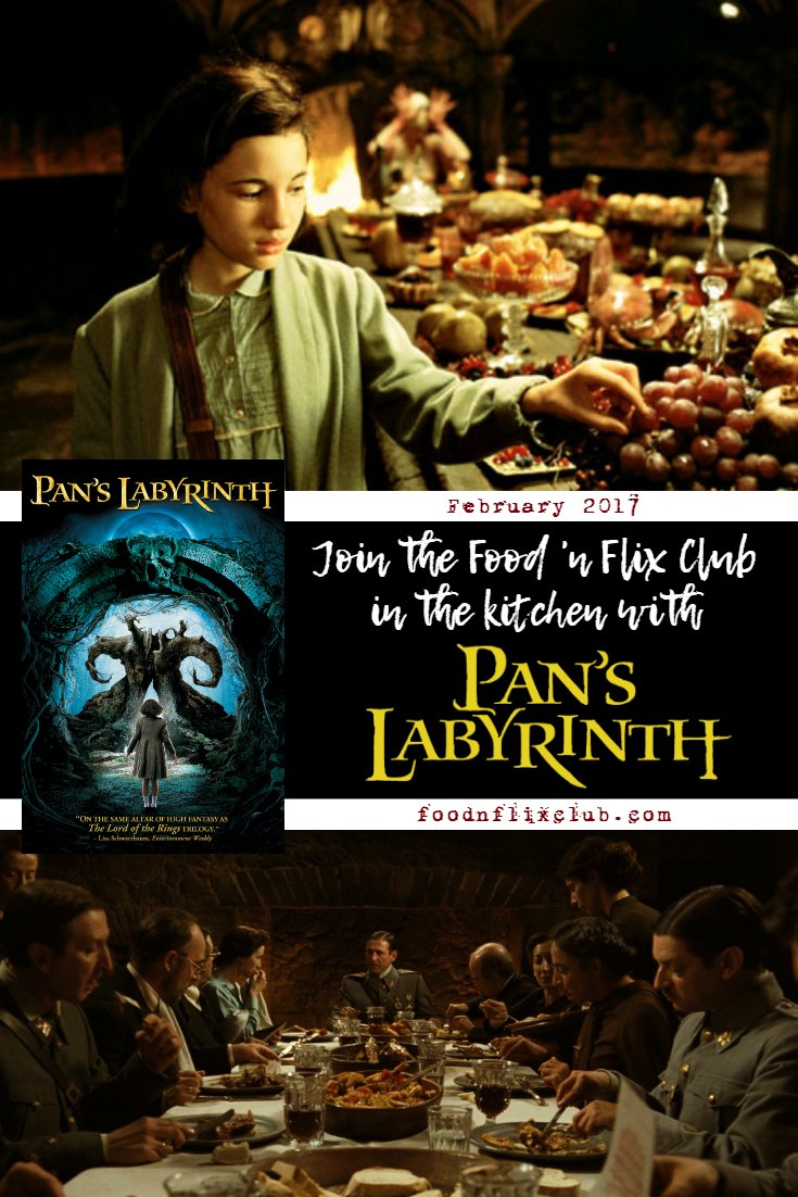 Recipes inspired by Pan's Labyrinth | #FoodnFlix February 2017