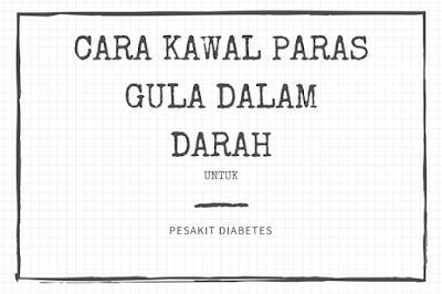 Cara Terbaik Mengawal Paras Gula Dalam Darah untuk Pesakit Diabetes