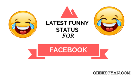 Latest Collection Of Funny Status For Facebook 2019