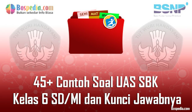45+ Contoh Soal UAS SBK Kelas 6 SD/MI dan Kunci Jawabnya Terbaru