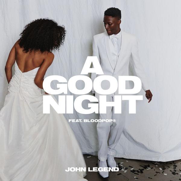 John Legend – A Good Night (feat. BloodPop®) – Single [iTunes Plus AAC M4A]