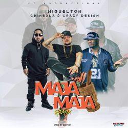 Chimbala Ft Crazy Design Y Migueltom – Maja Maja (Remix)