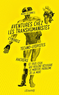 Aventures chez les transhumanistes - Mark O'Connell