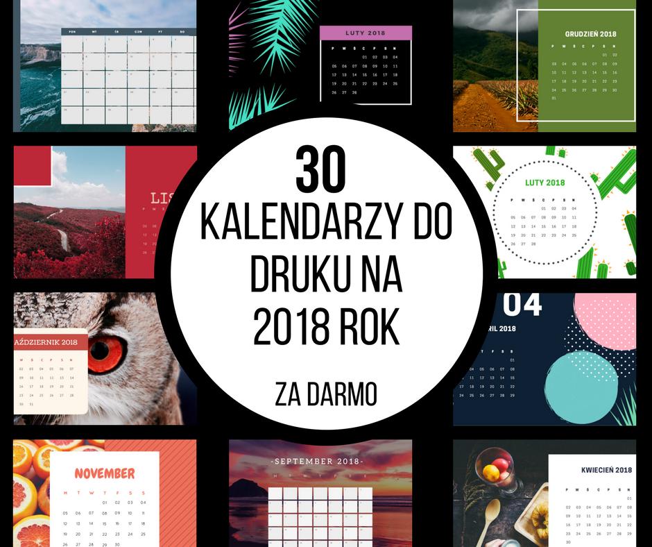 30 kalendarzy do druku na 2018 rok za darmo