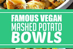 Famous Vegan Mashed Potato Bowls #vegan #mashedpotato