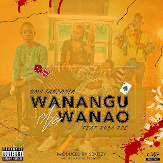 DOWNLOAD: OMG Tanzania Ft. Rosa Ree Wanangu Na Wanao (Mp3). ||AUDIO