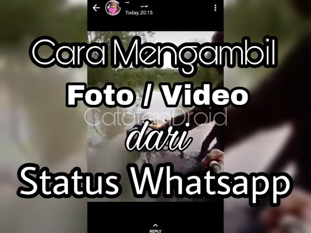 3 Cara Mengambil Foto Dan Video dari Status Whatsapp Teman