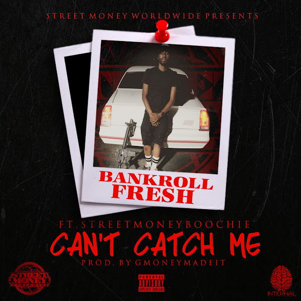 Bankroll Fresh - Can't Catch Me (feat. Street Money Boochie) - Single  Cover