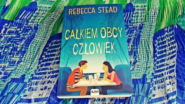 Rebecca Stead - Całkiem obcy człowiek
