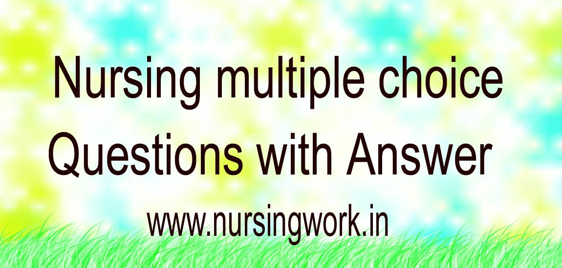 NURSING JOBS: Multiple Choice Question Answers For Nurses