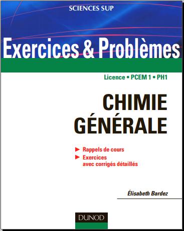 Livre : Exercices et problèmes de chimie générale, avec rappels de cours et méthodes