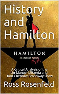 History and Hamilton: A Critical Analysis of the Lin-Manuel Miranda and Ron Chernow Broadway Show