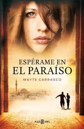 http://lecturasmaite.blogspot.com.es/2013/05/esperame-en-el-paraiso-de-mayte-carrasco.html