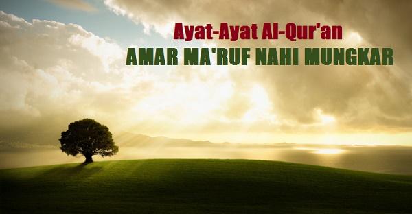 Kumpulan Ayat-Ayat Alquran Tentang Amar Ma'ruf Nahi Mungkar Serta Perintah Berdakwah dan Memberi Peringatan
