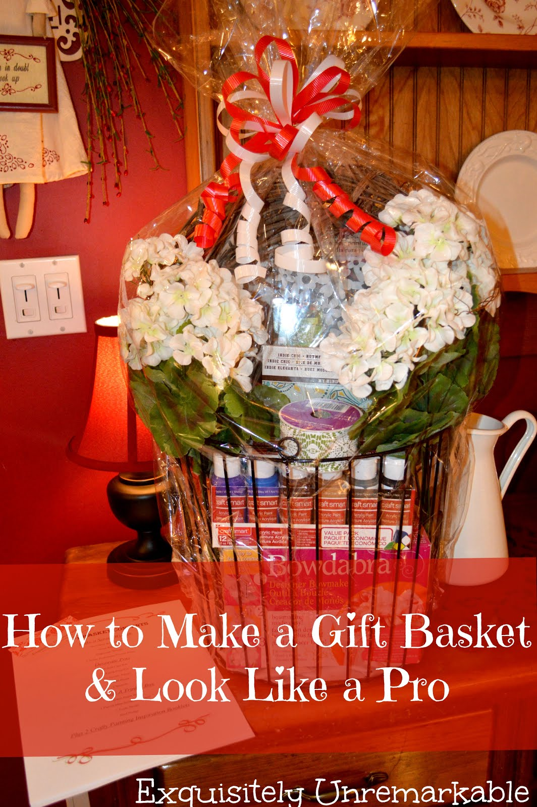 How To Make A Gift Basket And Look Like A Pro
