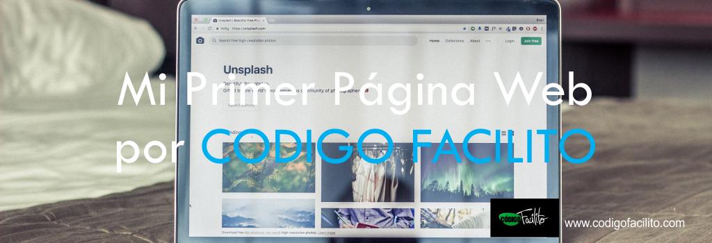 Mi Primer Página Web por CODIGO FACILITO