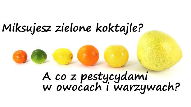 http://zielonekoktajle.blogspot.com/2016/04/co-z-pestycydami-w-owocach-i-warzywach.html
