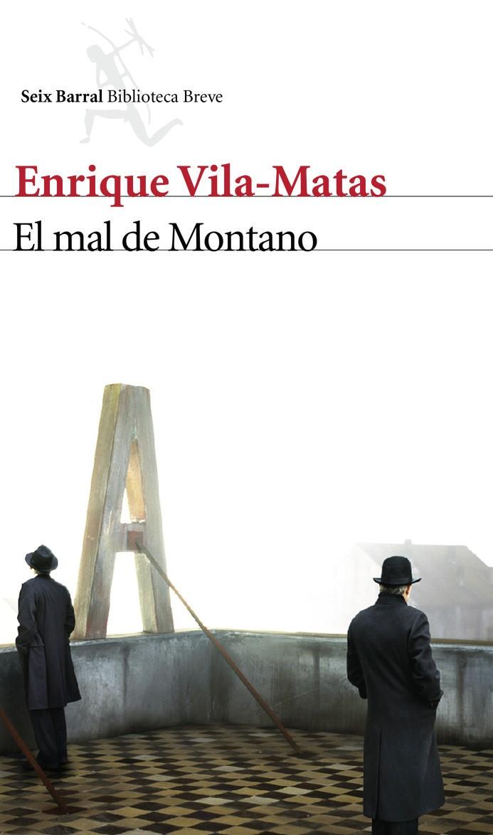 Un libro al día: Enrique Vila-Matas: El mal de Montano