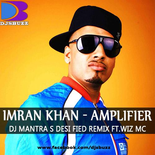 Download Lagu Imran Khan Satisfya: Amplifier By Dj Mantra S Desi Fied Remix Ft