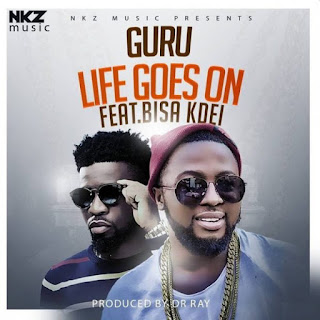 Guru – Life Goes On ft. Bisa Kdei (Prod. by Dr Ray)