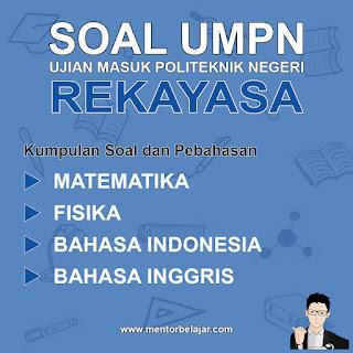 Download Soal UMPN PNJ (Politeknik Negeri Jakarta) Rekayasa dan Pembahasan nya