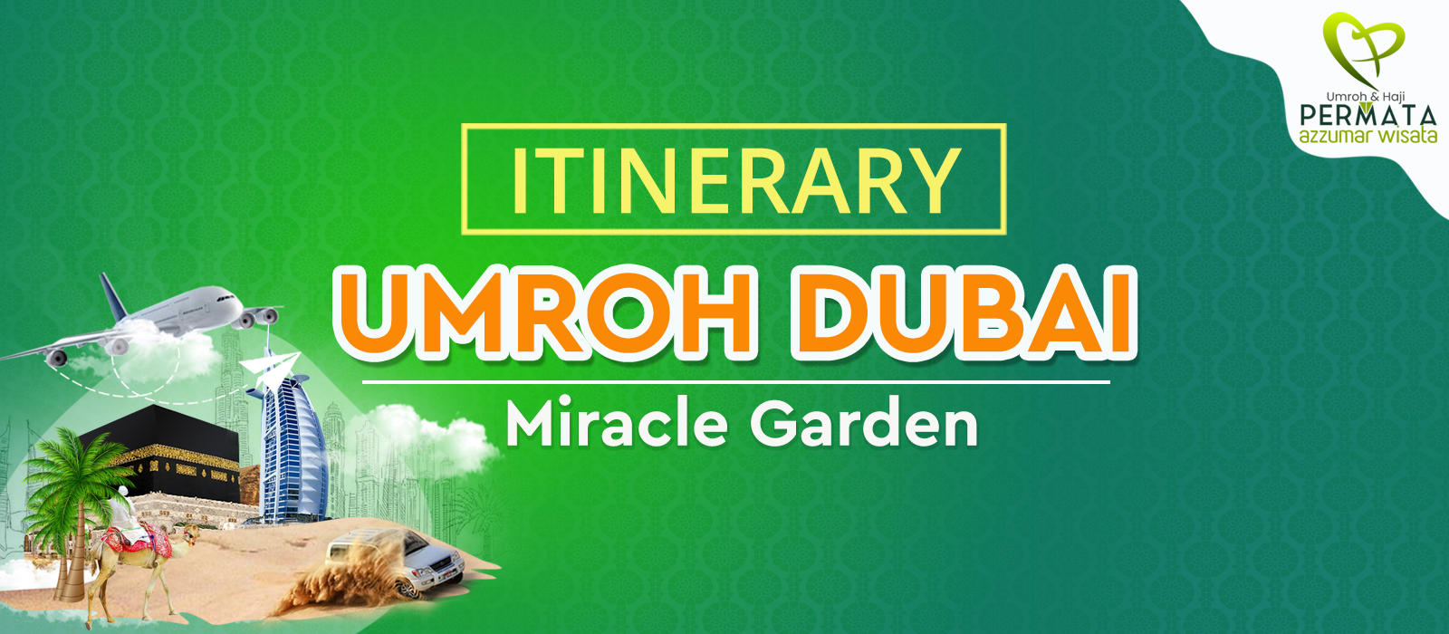 program Umroh plus dubai miracle garden