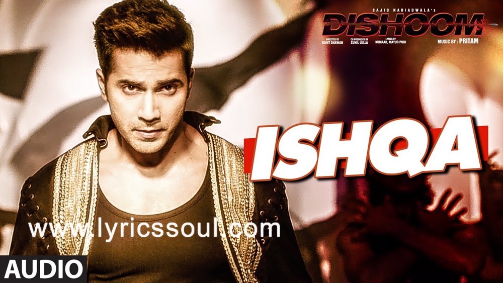 The Ishqa lyrics from 'Dishoom', The song has been sung by Abhijeet Sawant, Antara Mitra, . featuring John Abraham, Jacqueline Fernandez, Varun Dhawan, Akshay Khanna. The music has been composed by Pritam, , . The lyrics of Ishqa has been penned by Kumaar,