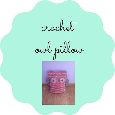http://keepingitrreal.blogspot.com.es/2015/04/crochet-owl-pillow-tutorial.html
