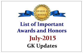 List of Important Awards and Honors- July 2015 | GK Updates
