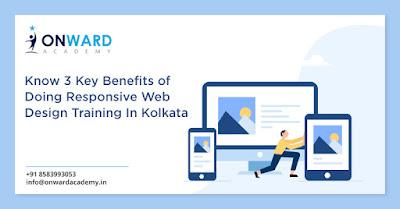 Onwardacademy Know 3 Key Benefits Of Doing Responsive Web Design Training In Kolkata