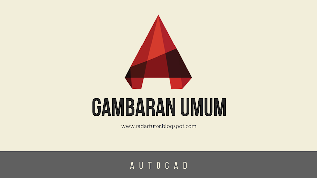 Gambaran Umum AutoCAD