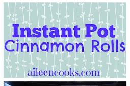 INSTANT POT CINNAMON ROLLS