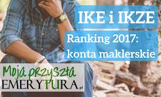 IKE i IKZE - ranking 2017 konta maklerskie
